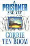 A Prisoner and Yet - Corrie ten Boom