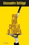 Per una cipolla di Tropea - Alessandro Defilippi