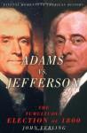 Adams vs. Jefferson: The Tumultuous Election of 1800 - John Ferling