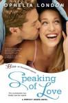 Speaking of Love: A Perfect Kisses Novel (Entangled Bliss) - Ophelia London