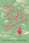 The Cold Light of Mourning: A Mystery (A Penny Brannigan Mystery) - Elizabeth J. Duncan