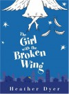 The Girl with the Broken Wings, 2 Cds [Complete & Unabridged] - Heather Dyer, Alison Reid