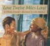 Love Twelve Miles Long - Glenda Armand, Colin Bootman