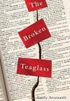 The Broken Teaglass - Emily Arsenault