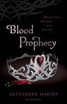 Blood Prophecy (Drake Chronicles) - Alyxandra Harvey