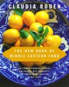 The New Book of Middle Eastern Food - Claudia Roden