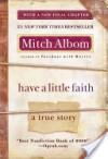 Have a Little Faith: A True Story - Mitch Albom