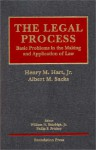 Hart and Sacks' the Legal Process: Basic Problems in the Making and Application of Law - William N. Eskridge Jr.
