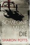 Someone Must Die - Sharon Potts