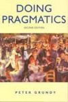 Doing Pragmatics, 2ed - Peter Grundy