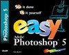 Easy Adobe Photoshop 5 - Kate Binder