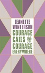 Courage Calls to Courage Everywhere - Emmeline Pankhurst, Jeanette Winterson