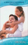 A Single Dad at Heathermere (Harlequin Medical Romance, 340) (Bachelor Dads) - Abigail Gordon