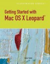Getting Started with Macintosh OS X Leopard, Illustrated - Kelley Shaffer