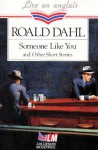 Someone Like You and Other Short Stories - Roald Dahl, Chantal Yvinec