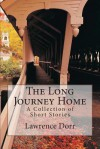 The Long Journey Home - Lawrence Dorr