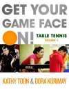 Get Your Game Face On! Table Tennis - Kathy Toon, Dora Kurimay, Calvin Chu, Paradipta Dutta, Roxy Hunt, Joola USA