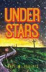 Under Stars - Paul Roberts, Sean Hennefer, John Powell, Tiffany Rousculp, Elizabeth Montague, Misty Hallbert