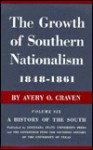 The Growth of Southern Nationalism, 1848-1861 - Avery O. Craven