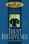 Trent Intervenes & Other Stories (Philip Trent) - E.C. Bentley