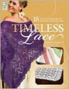 Timeless Lace: 18 Lovely Lace Designs to Grace Your Home and to Give as Gifts - Nazanin Fard, Jeanne Stauffer