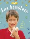 Los Hamsters - Rebecca Sjonger, Bobbie Kalman, Marc Crabtree
