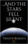 ...And The Stars Fell Silent - Trinity Roberts