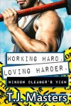 Window Cleaner's View (Working Hard. Loving Harder. #4) - T.J. Masters