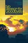 No Reason for Goodbyes: Messages from Beyond Life - Chassie West