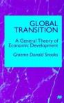 Global Transition: A General Theory of Economic Development - Graeme Donald Snooks