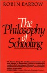 The Philosophy Of Schooling - Robin Barrow