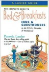 The Complete Guide to Bed & Breakfasts, Inns, and Guesthouses International: 21st Anniversary Edition - Pamela Lanier