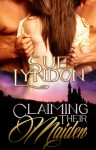 Claiming Their Maiden - Sue Lyndon