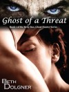 Ghost of a Threat: Book 1 of the Betty Boo, Ghost Hunter Series - Beth Dolgner