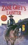 Zane Grey's Lassiter: Redgate Gold - Jack Slade