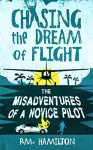 Chasing the Dream of Flight: The Misadventures of a Novice Pilot - Patrick Hamilton, Bubblecow