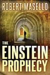 The Einstein Prophecy - Robert Masello