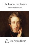 The Last of the Barons - Edward Bulwer-Lytton, The Perfect Library