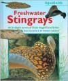 Freshwater Stingrays - Hans Gonella, Herbert R. Axelrod