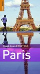 The Rough Guides' Paris Directions - Edition 2 (Rough Guide Directions) - Ruth Blackmore, James McConnachie