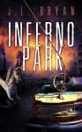 Inferno Park - J.L. Bryan