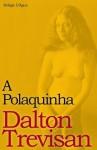 A Polaquinha - Dalton Trevisan