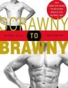 Scrawny to Brawny - John Berardi