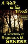 A Walk in the Woods: A Horror Short Story - Rebecca M. Senese