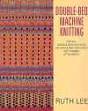 Double Bed Machine Knitting - Ruth Lee