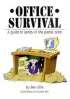 Office Survival - a guide to sanity in the pastel zone - Ben Ellis, Andrew Bell