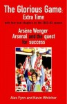 The Glorious Game: Extra Time: Arsene Wenger, Arsenal and the Quest for Success - Alex Fynn, Kevin Whitcher