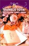 Millionaire Takes A Bride (Here Come the Brides) - Pamela Toth