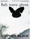 Bali Wave Ghost - Stephen Black, Vikki Weston