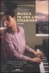 Musica in una lingua straniera - Andrew Crumey, Stefano Beretta